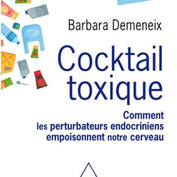 Cocktail toxique, comment les perturbateurs endocriniens empoisonnent notre cerveau